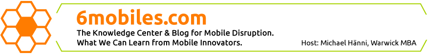 6mobiles.com - the Knowledge Center and Blog for Digital and Mobile Disruption