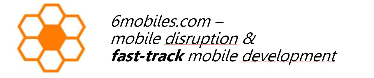 6mobiles.com - fast-track mobile development and mobile disruption blog